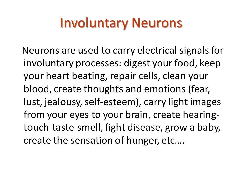 Involuntary Neurons