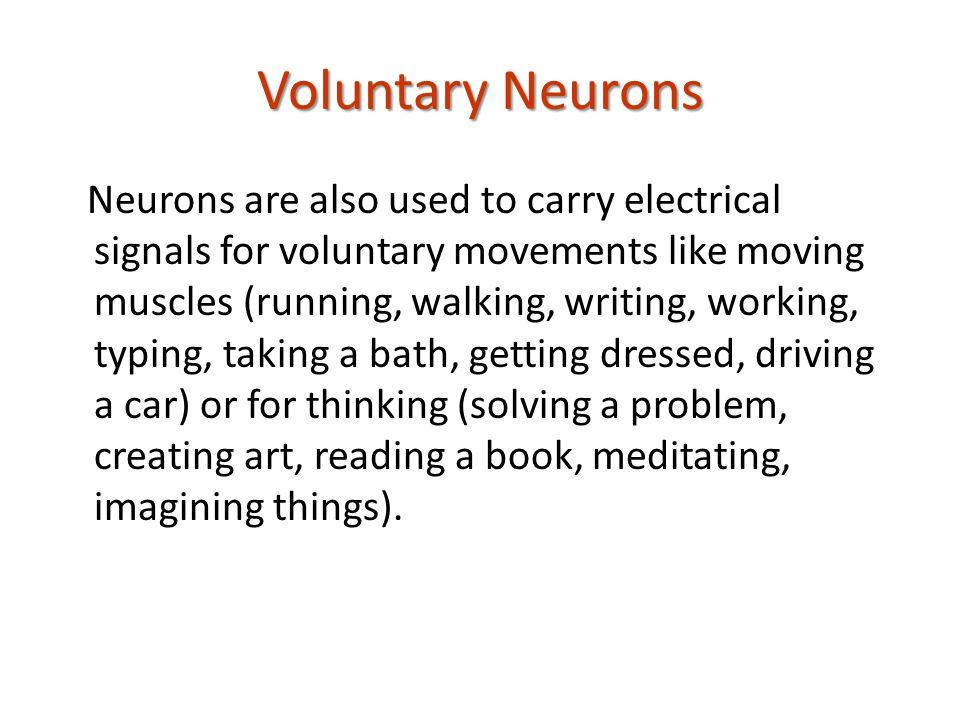 Voluntary Neurons
