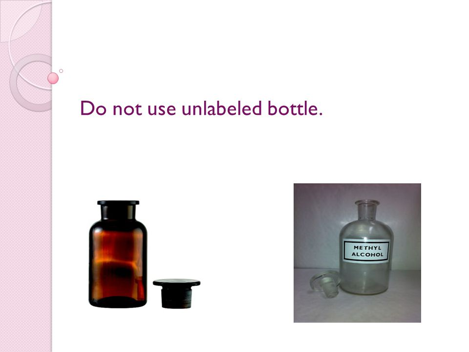 Do not use unlabeled bottle.