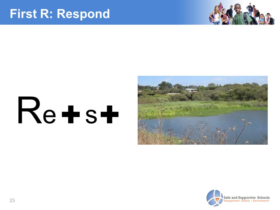First R: Respond Re ✚ s ✚