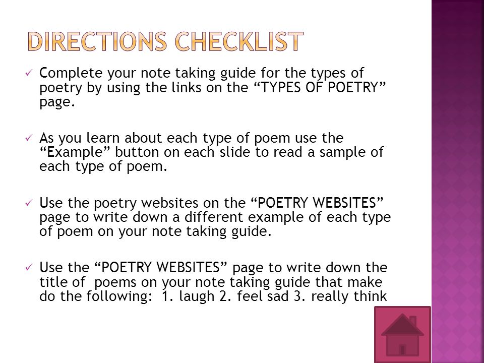 Directions Checklist Complete your note taking guide for the types of poetry by using the links on the TYPES OF POETRY page.