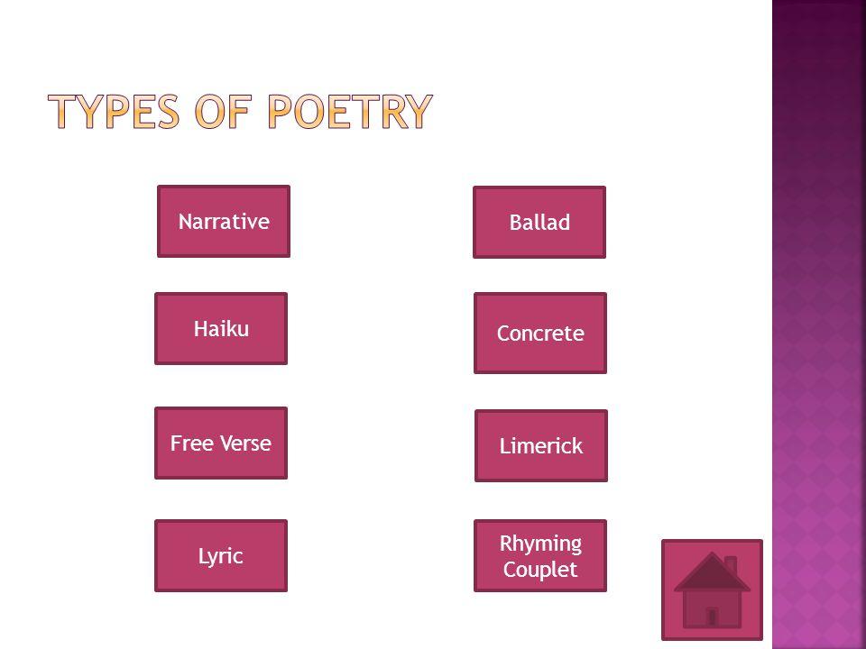 Types of Poetry Narrative Ballad Haiku Concrete Free Verse Limerick