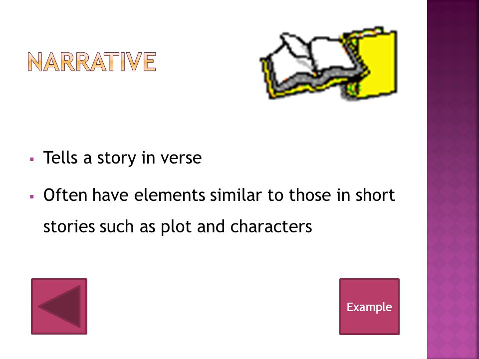 Narrative Tells a story in verse