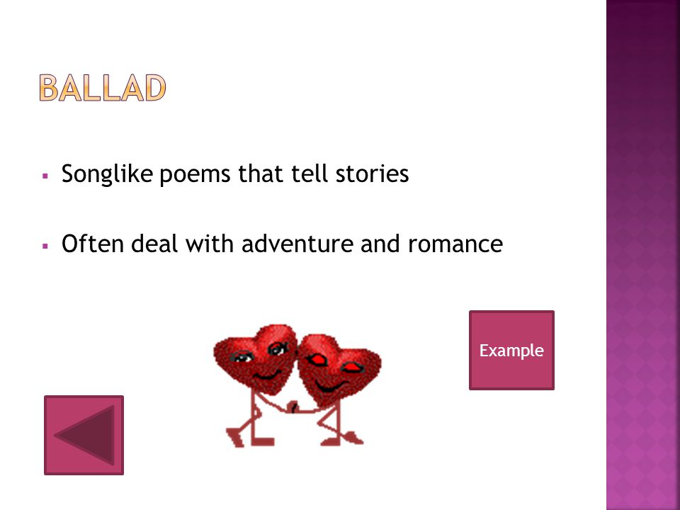 Ballad Songlike poems that tell stories