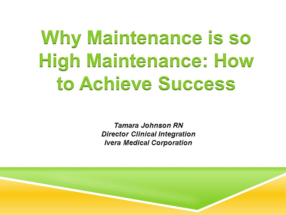 Why Maintenance is so High Maintenance: How to Achieve Success