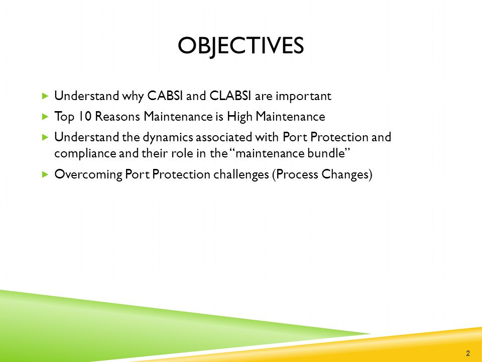 Objectives Understand why CABSI and CLABSI are important