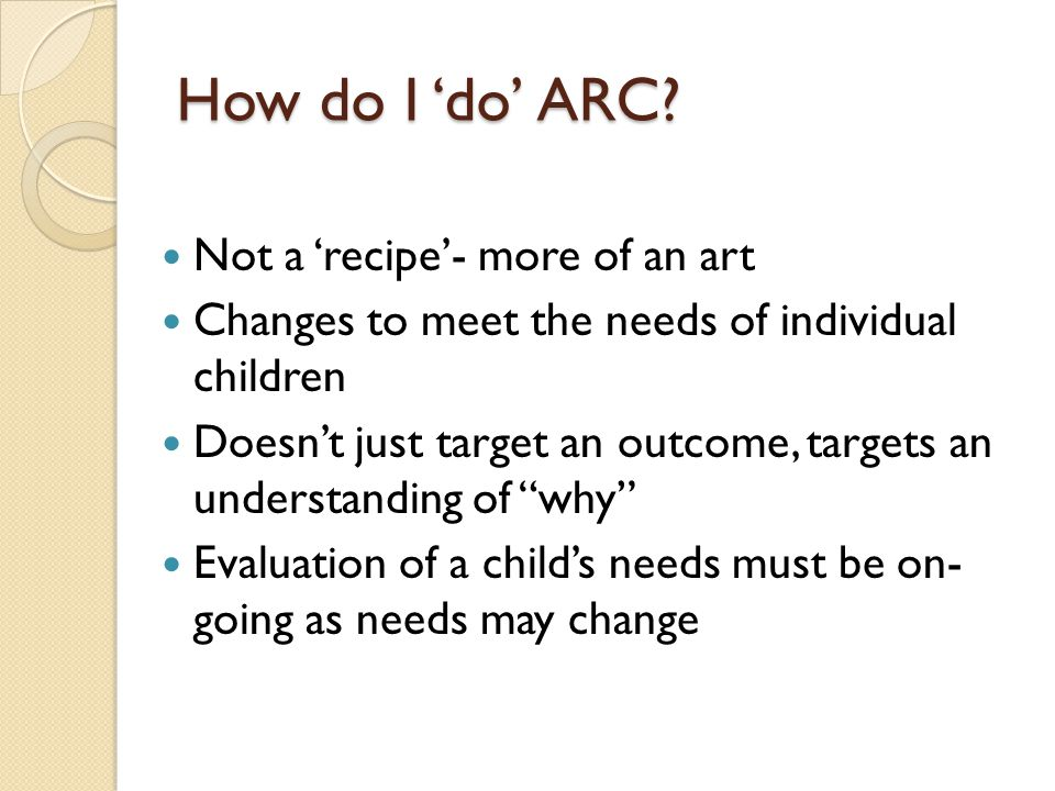 How do I 'do' ARC Not a 'recipe'- more of an art