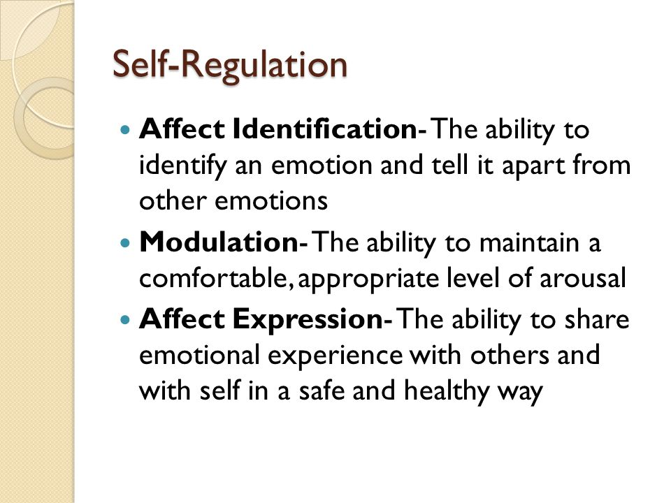 Self-Regulation Affect Identification- The ability to identify an emotion and tell it apart from other emotions.