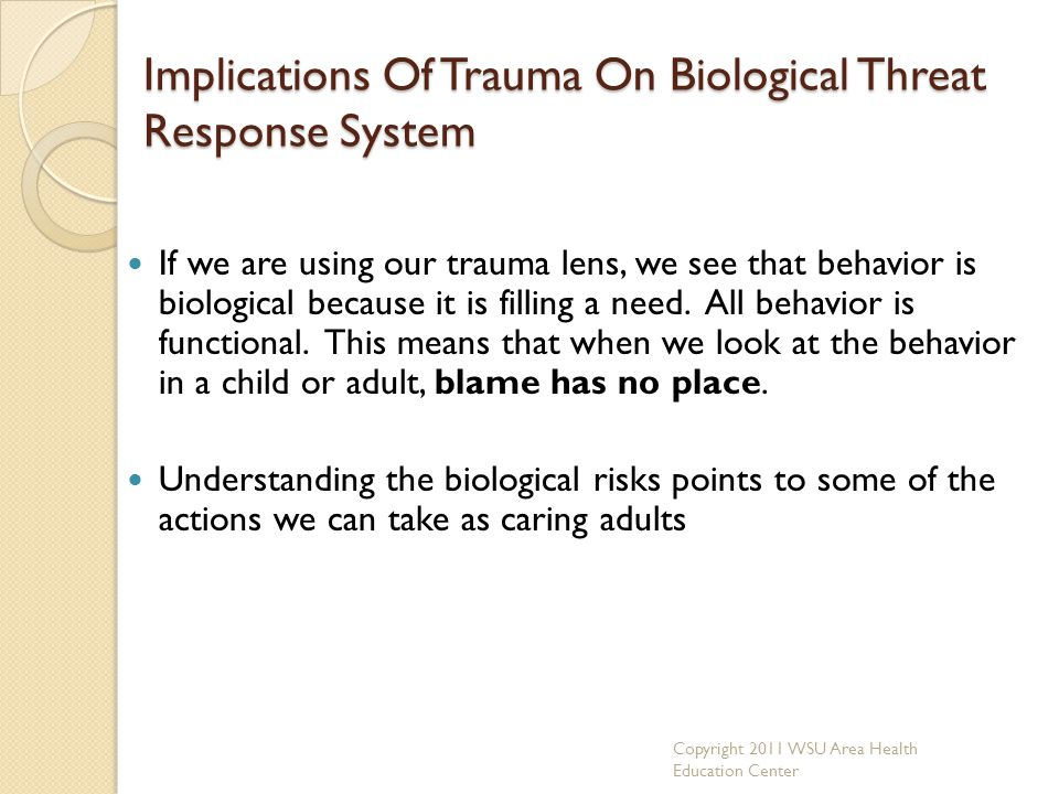 Implications Of Trauma On Biological Threat Response System