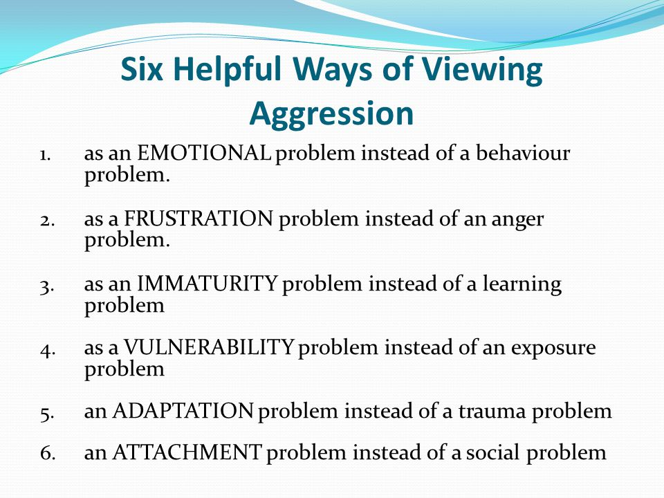 Six Helpful Ways of Viewing Aggression