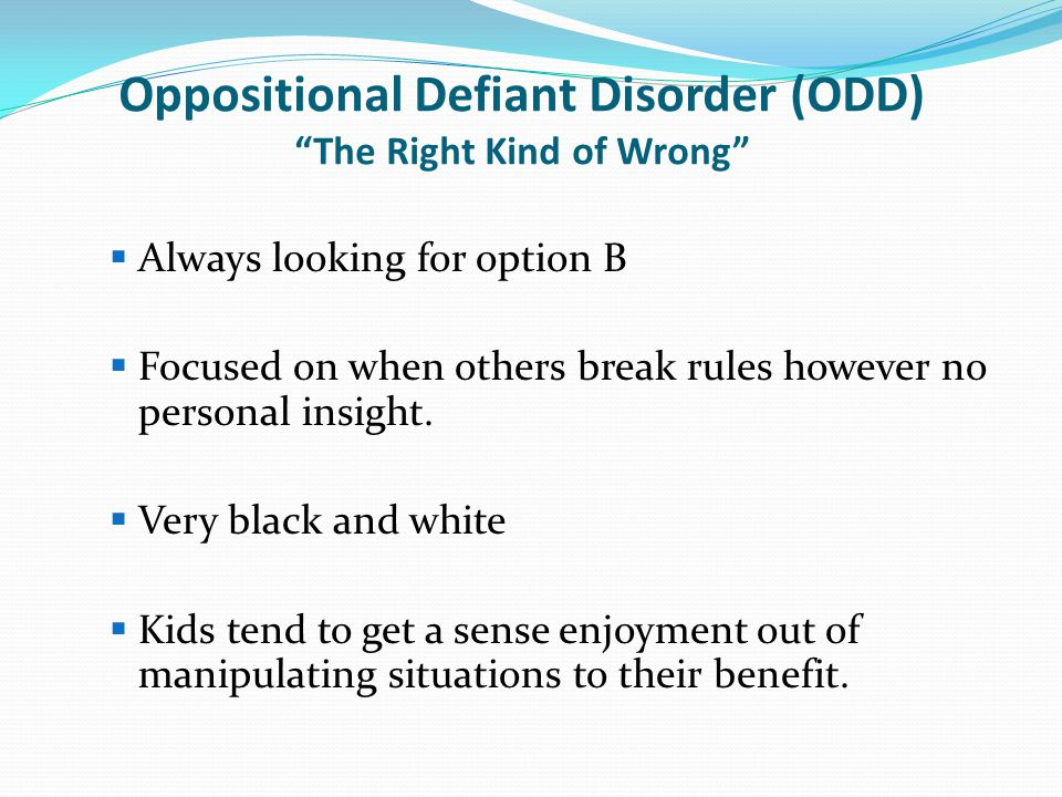 Oppositional Defiant Disorder (ODD) The Right Kind of Wrong