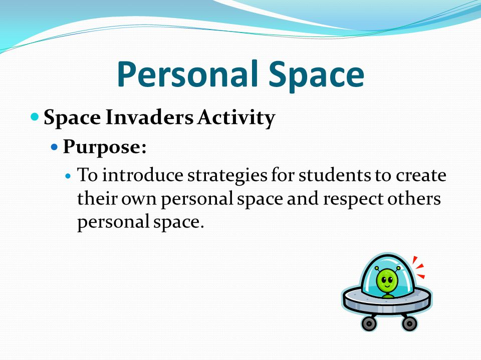 Personal Space Space Invaders Activity Purpose:
