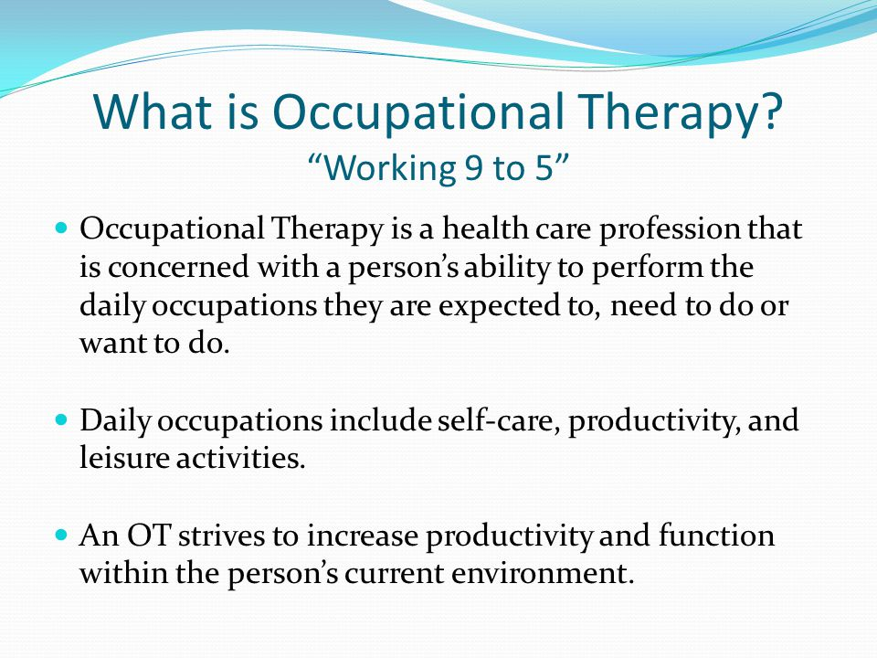 What is Occupational Therapy Working 9 to 5
