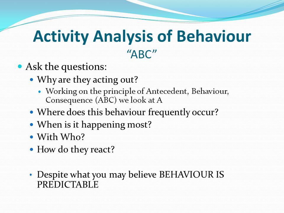 Activity Analysis of Behaviour ABC