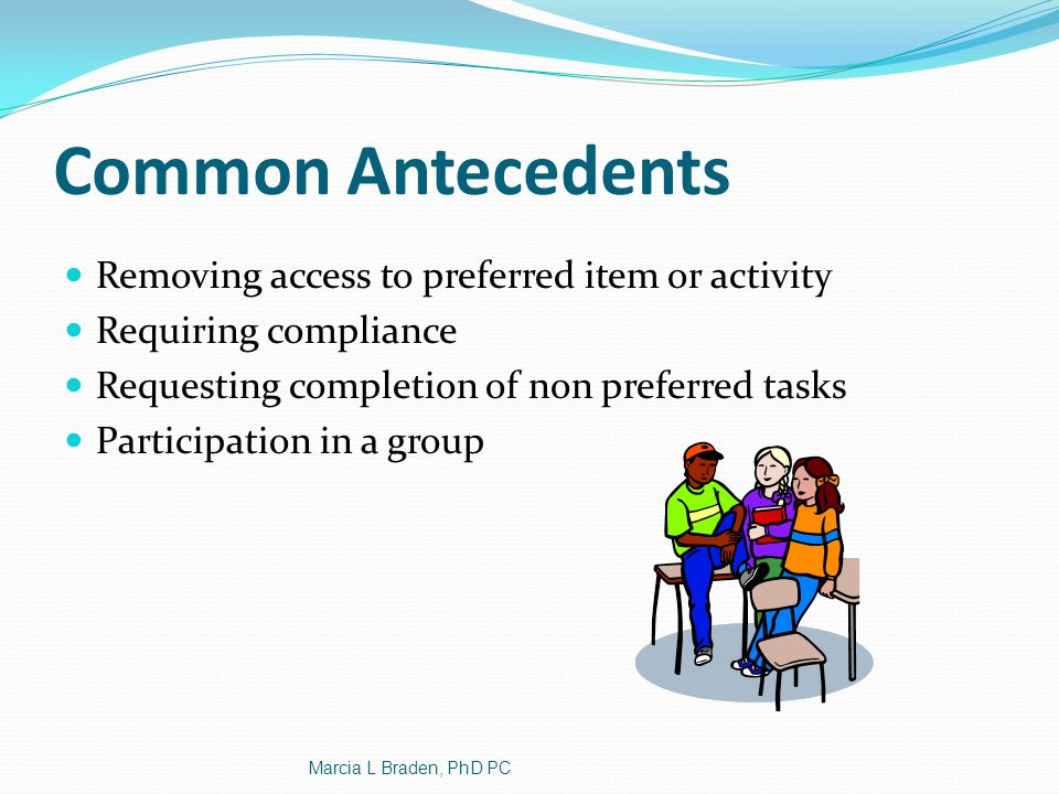 Common Antecedents Removing access to preferred item or activity