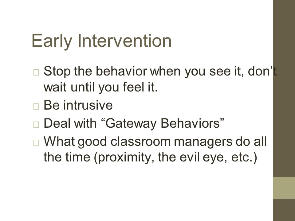 Gateway Behaviors What are the gateway behaviors that you see in your classroom On the playground In the hallways In the cafeteria