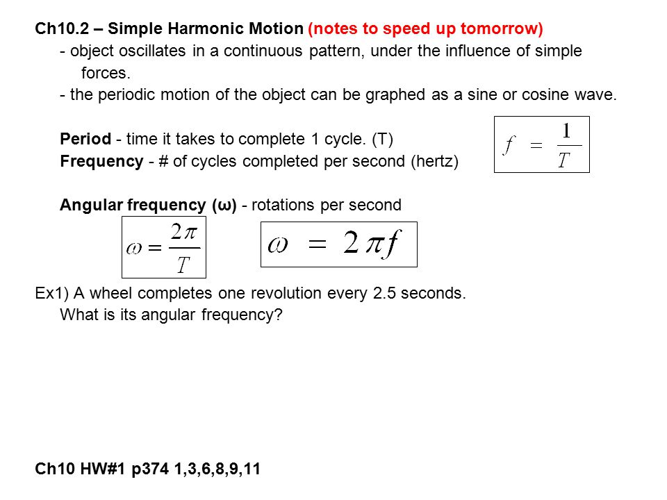 Ch10.2 – Simple Harmonic Motion (notes to speed up tomorrow)