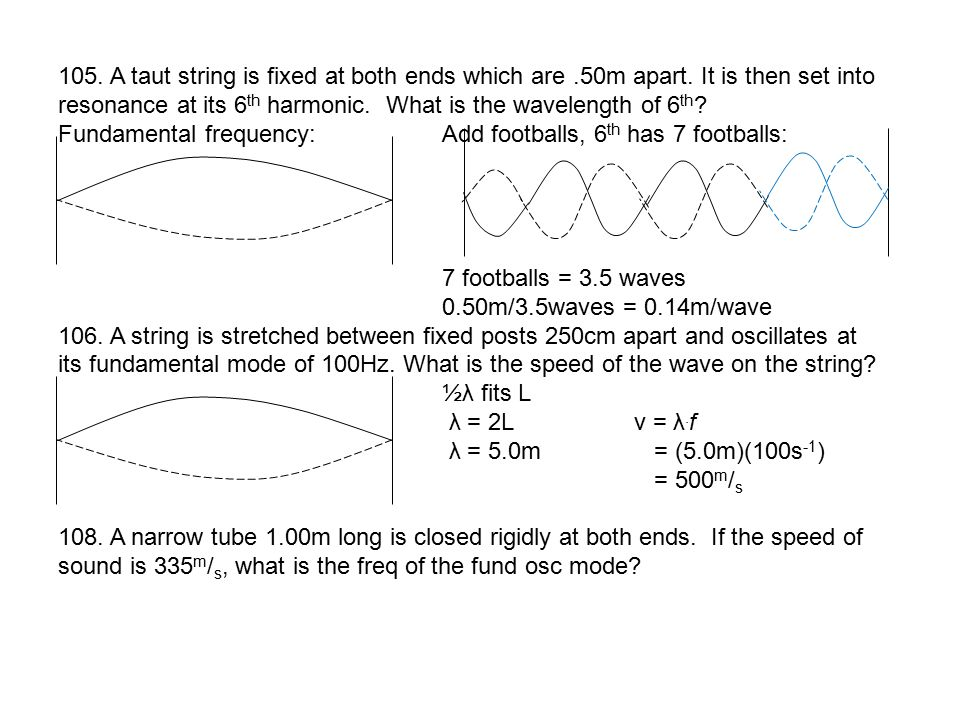 105. A taut string is fixed at both ends which are. 50m apart