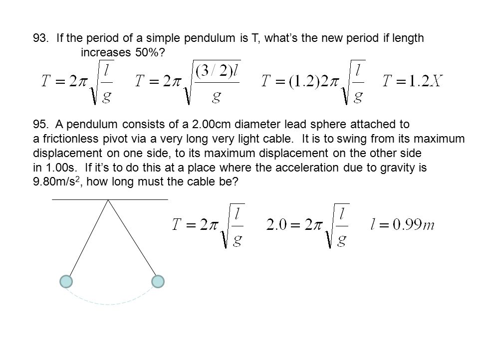 93. If the period of a simple pendulum is T, what's the new period if length