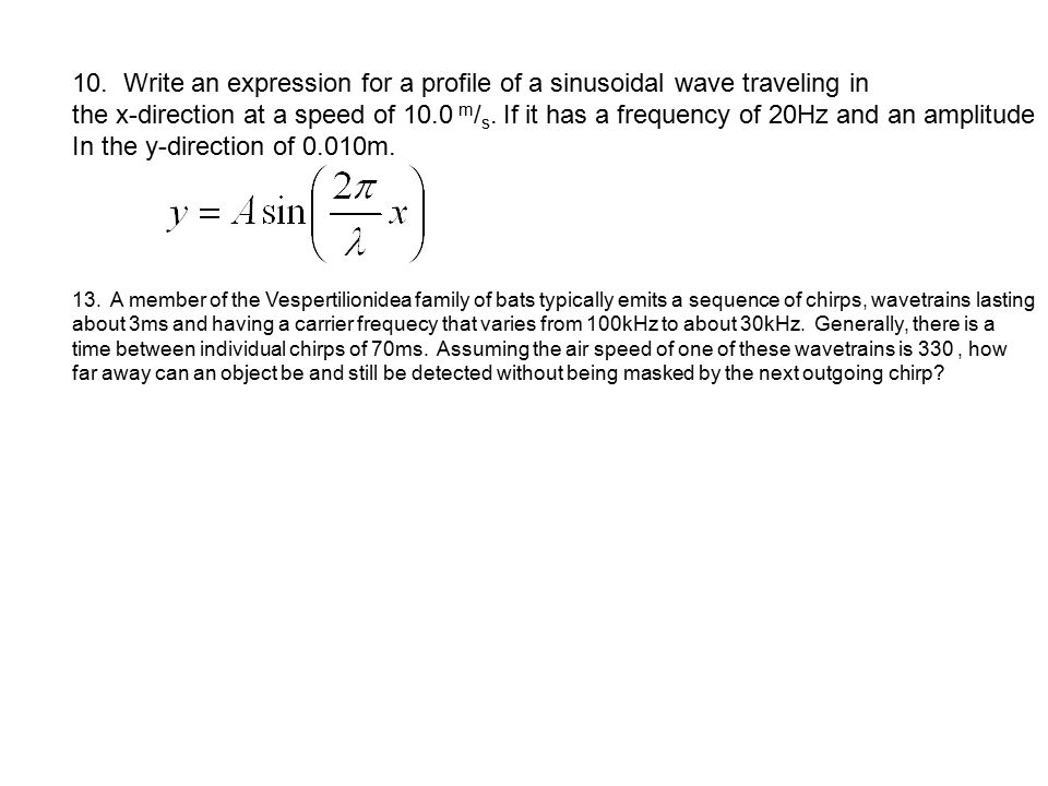 10. Write an expression for a profile of a sinusoidal wave traveling in