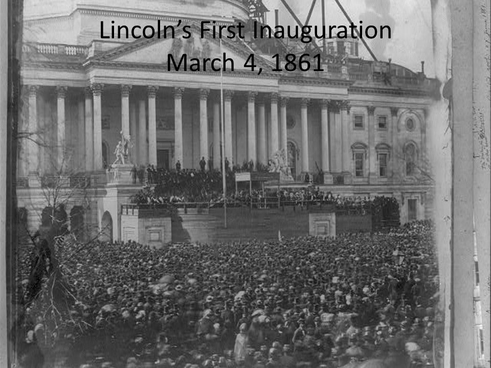 Lincoln's First Inauguration March 4, 1861