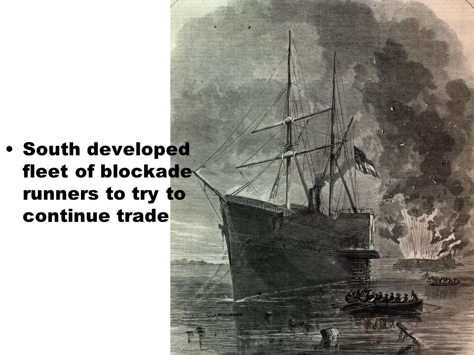South developed fleet of blockade runners to try to continue trade