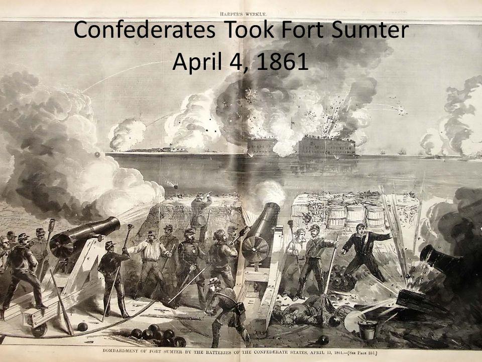 Confederates Took Fort Sumter April 4, 1861