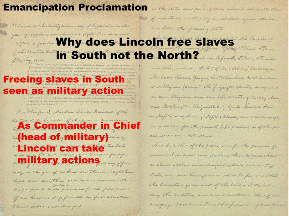 Why does Lincoln free slaves in South not the North