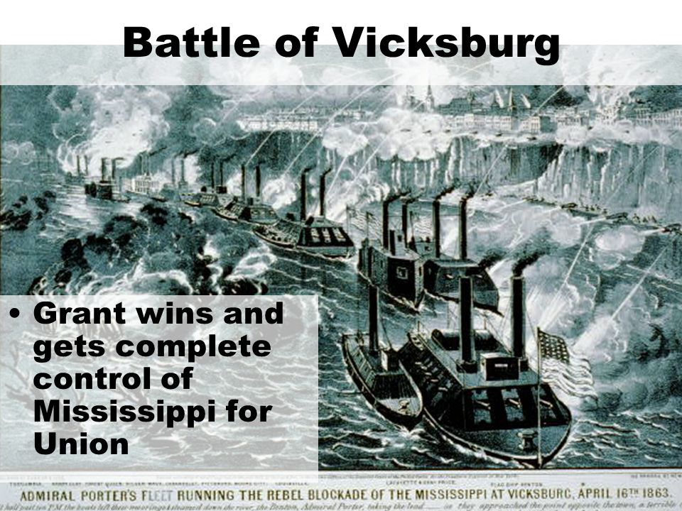 Battle of Vicksburg Grant wins and gets complete control of Mississippi for Union