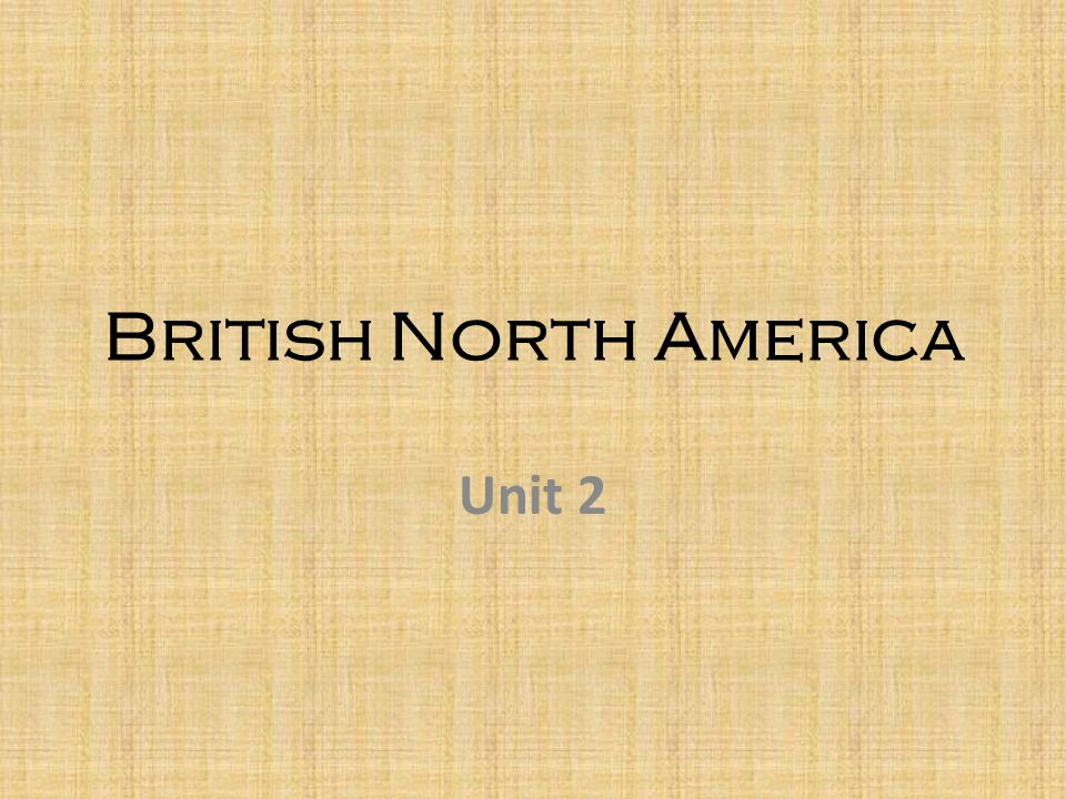 British North America Unit 2