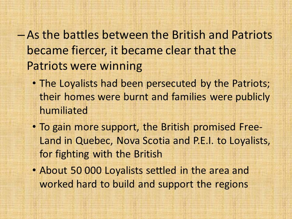 As the battles between the British and Patriots became fiercer, it became clear that the Patriots were winning