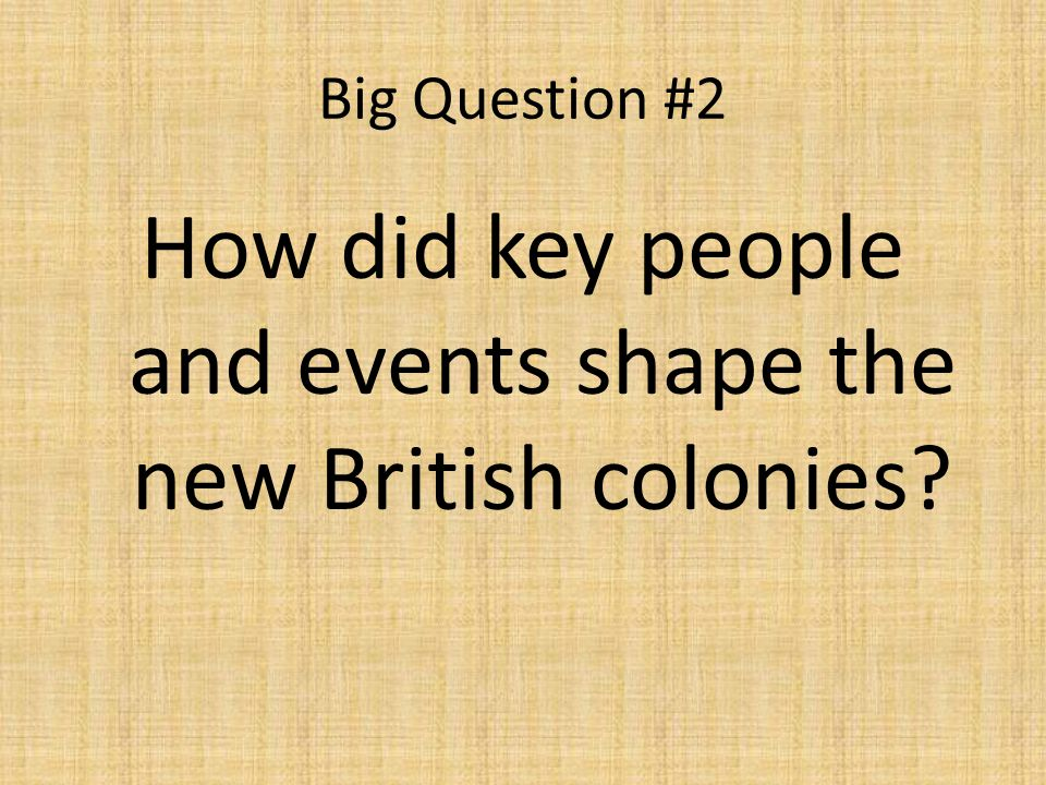 How did key people and events shape the new British colonies