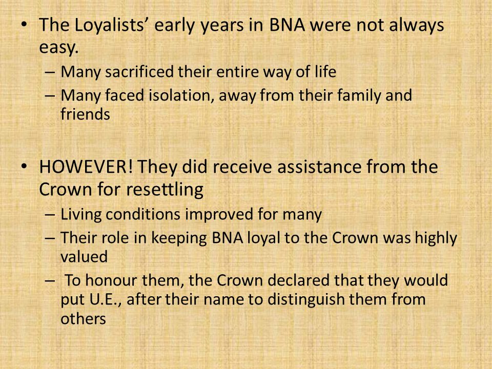 The Loyalists' early years in BNA were not always easy.