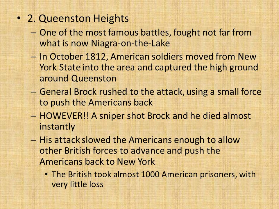 2. Queenston Heights One of the most famous battles, fought not far from what is now Niagra-on-the-Lake.