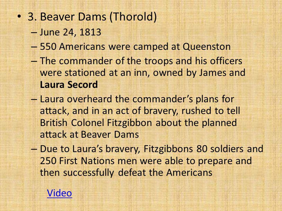 3. Beaver Dams (Thorold) June 24, 1813