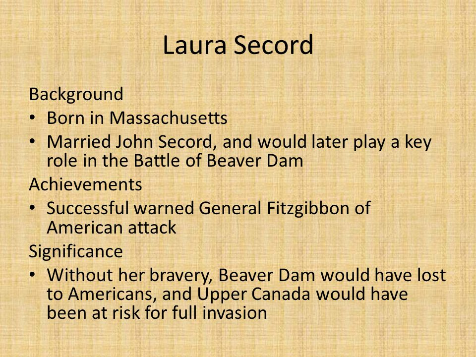 Laura Secord Background Born in Massachusetts