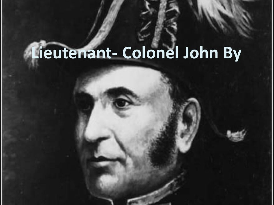 Lieutenant- Colonel John By