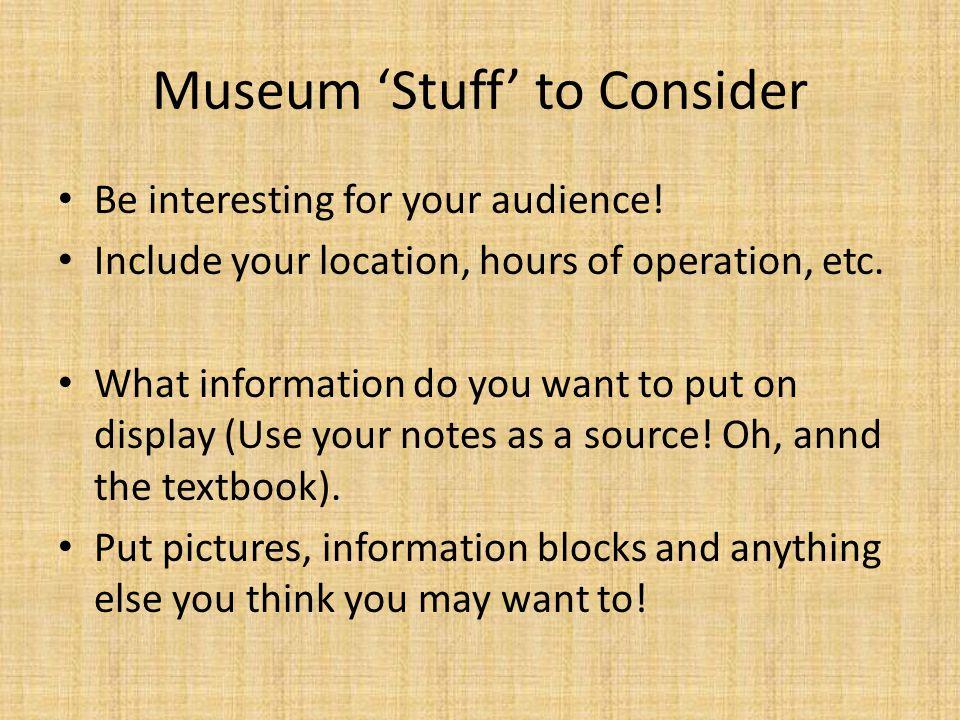 Museum 'Stuff' to Consider