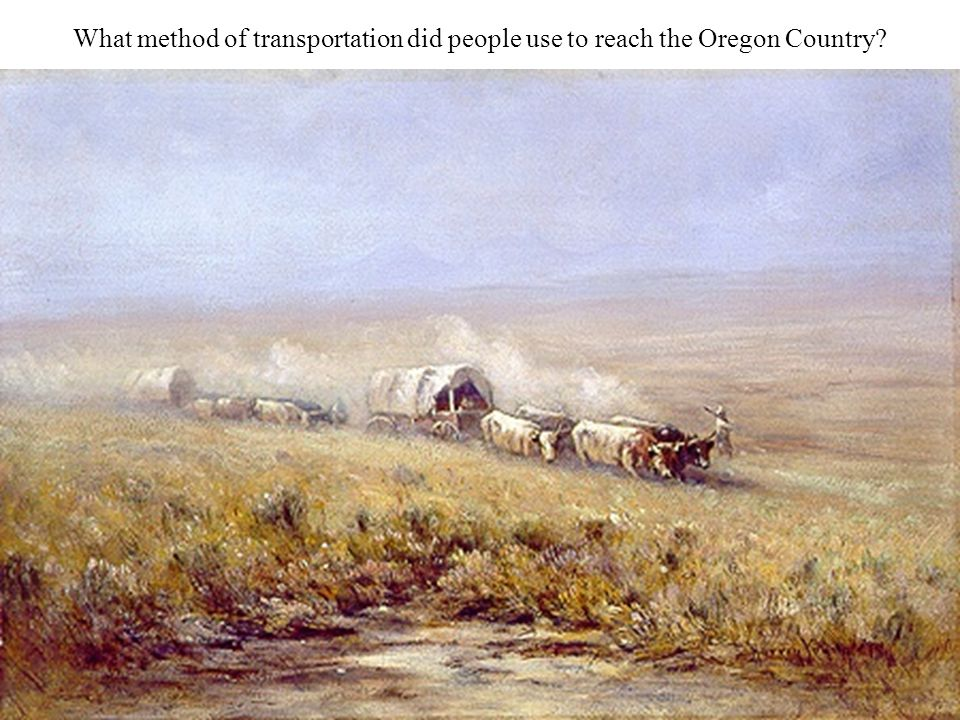What method of transportation did people use to reach the Oregon Country