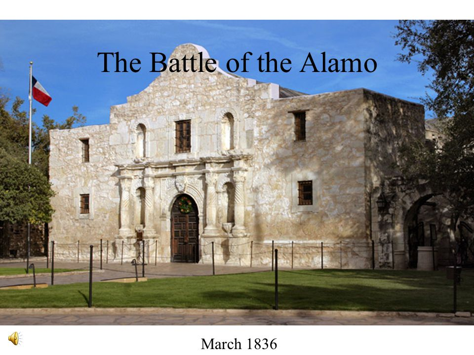 The Battle of the Alamo March 1836
