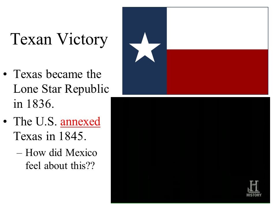 Texan Victory Texas became the Lone Star Republic in 1836.