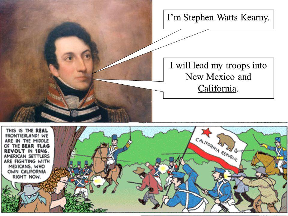I'm Stephen Watts Kearny.