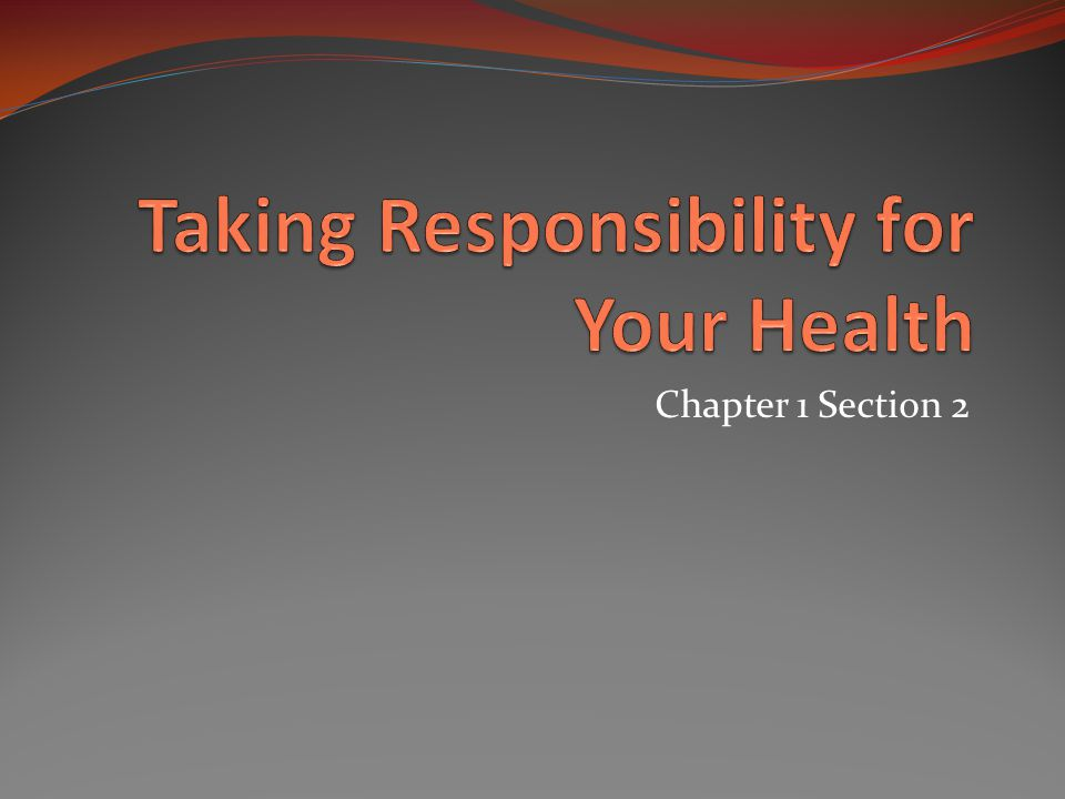 Taking Responsibility for Your Health