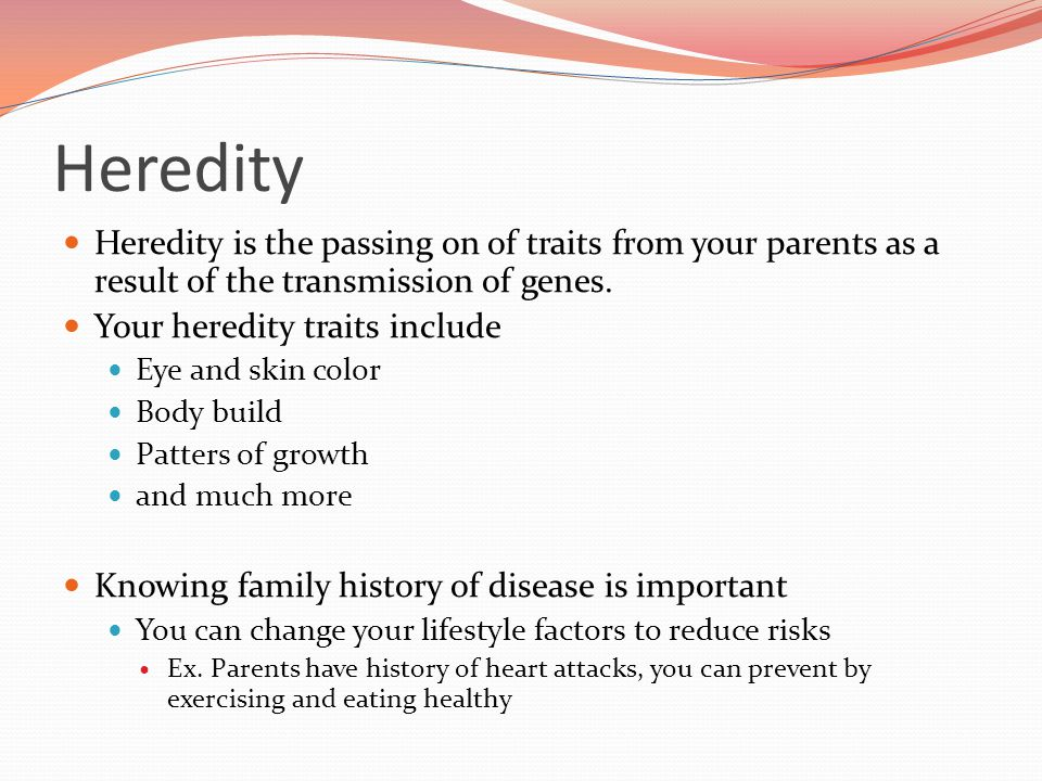 Heredity Heredity is the passing on of traits from your parents as a result of the transmission of genes.