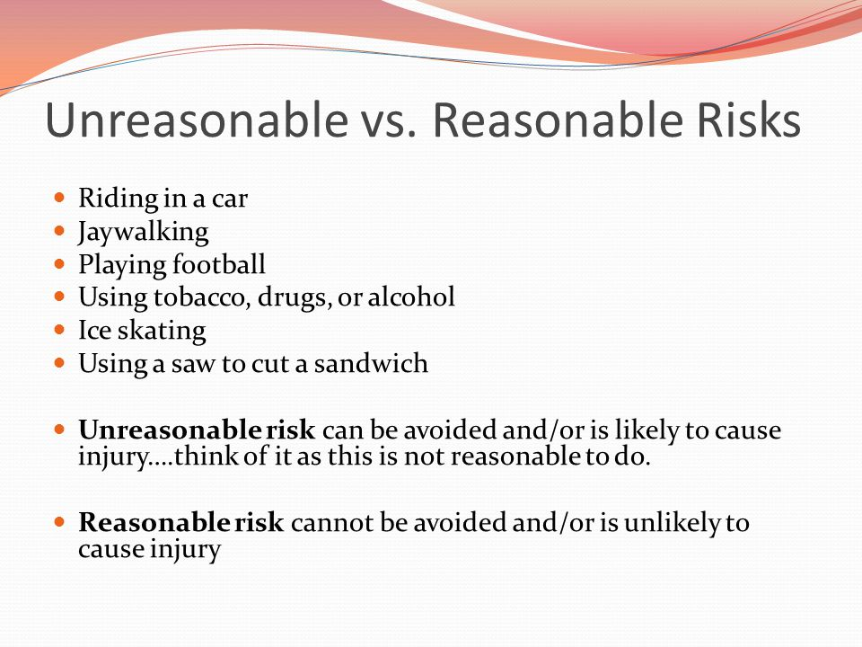 Unreasonable vs. Reasonable Risks