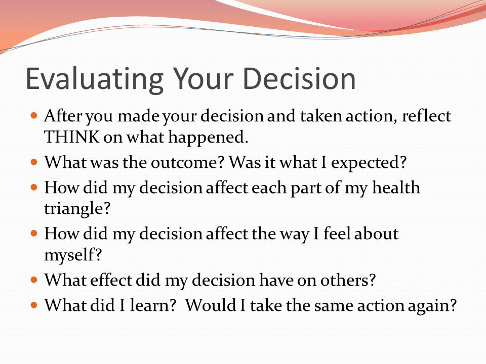 Evaluating Your Decision