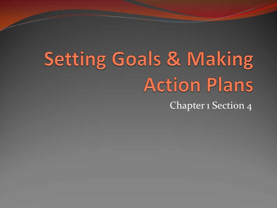 Setting Goals & Making Action Plans