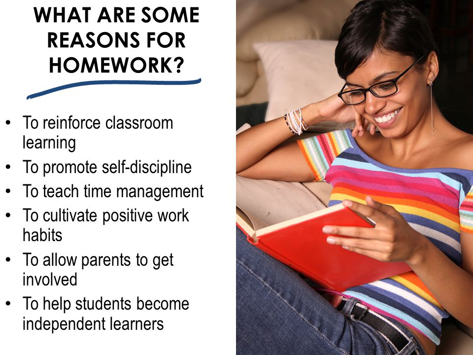 WHAT ARE SOME REASONS FOR HOMEWORK