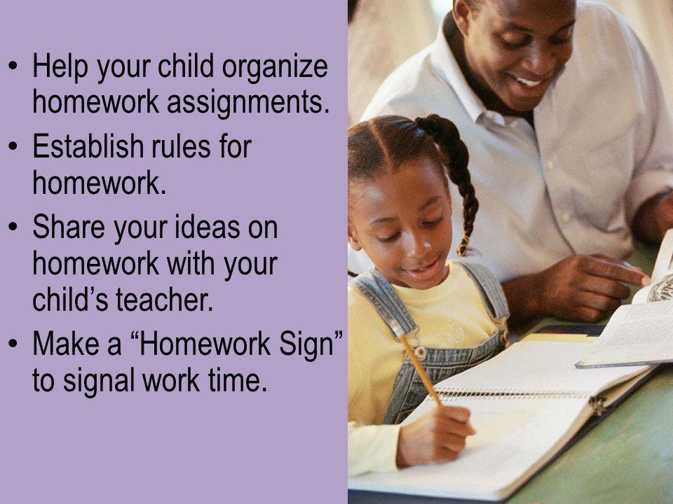 Help your child organize homework assignments.