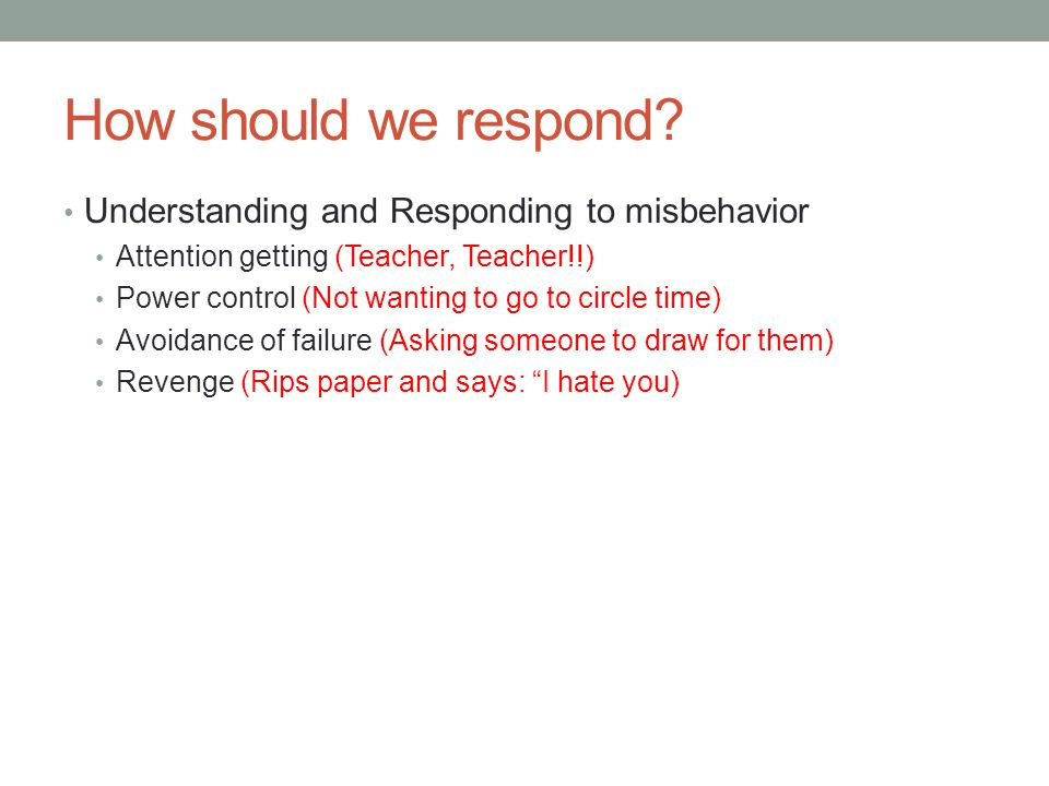 How should we respond Understanding and Responding to misbehavior